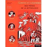 Contes et l�gendes des h�ros de la mythologiepar Christian Grenier