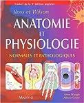 Anatomie et physiologie normales et p...