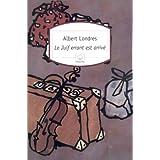 Le Juif errant est arriv� : R�citpar Albert Londres