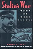 Stalin's War: Tragedy and Triumph, 1941-1945 (0815410328) by Hoyt, Edwin P.
