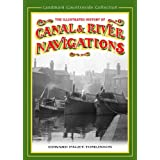 The History of Canal and River Navigationsby Edward Paget-Tomlinson