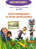 Explorer la littérature de jeunesse au CE2 : Guide pédagogique et fichier photocopiable