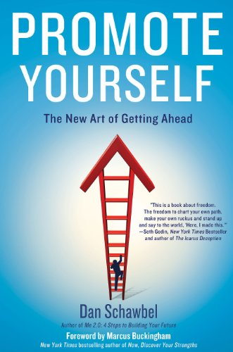 Promote Yourself: The New Art of Getting Ahead