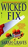 Wicked Fix: A Home Repair is Homicide Mystery (0553578596) by Graves, Sarah