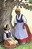 Half Free (Cover-to-Cover Chapter Books: Settling the Colonies)