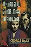 img - for The Clark Gable and Carole Lombard Murder Case book / textbook / text book