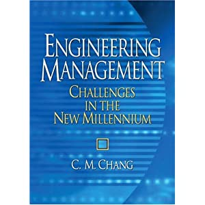 Engineering Management: Challenges in the New Millennium C. M. Chang