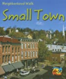 img - for Small Town (Neighborhood Walk) book / textbook / text book