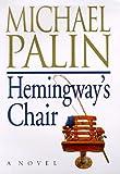 Hemingway's Chair Michael Palin