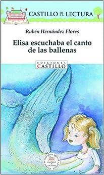 Elisa escuchaba el canto de las ballenas (Castillo de la