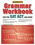 img - for Grammar Workbook for the SAT, ACT, and More, 3rd Edition book / textbook / text book