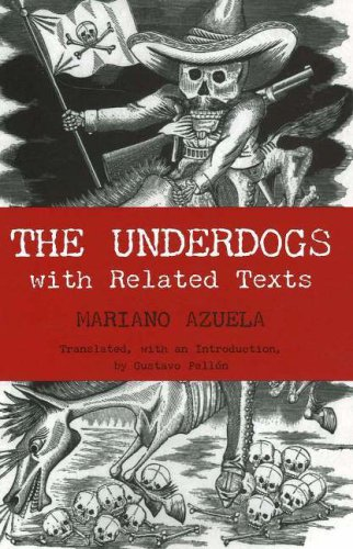 an analysis of the heroes in the novel of mexican revolution the underdogs by mariano azuela