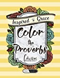 img - for Color The Proverbs: Inspired To Grace: Christian Coloring Books: Day & Night: A Unique White & Black Background Bible Verse Adult Coloring Book For ... Spiritual Prayer, Relaxation & Stress Relief) book / textbook / text book