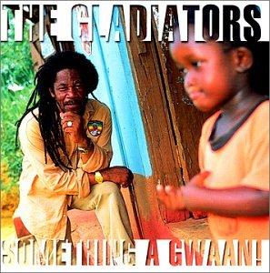 The Gladiators – Something A Gwaan (2000) [FLAC]