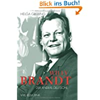 Willy Brandt: Der andere Deutsche