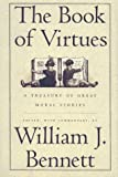 The Book of Virtues (0671683063) by Bennett, William John