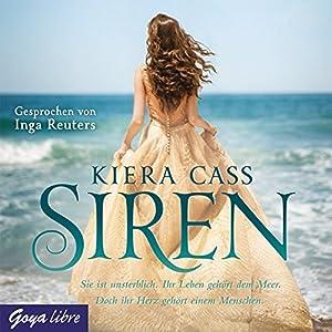 Siren Hörbuch von Kiera Cass Gesprochen von: Inga Reuters