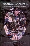 Recalling Local Pasts: Autonomous History in Southeast Asia Sunait Chutintaranond