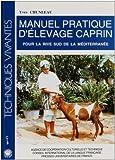 echange, troc Yves Chunleau - Manuel pratique d'élevage caprin: Pour la rive sud de la méditerranée