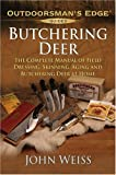 img - for Butchering Deer: The Complete Manual of Field Dressing, Skinning, Aging, and Butchering Deer at Home (Outdoorsman's Edge) book / textbook / text book