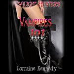 Vampires 101: Twilight Hunters, Book 1 | Lorraine Kennedy
