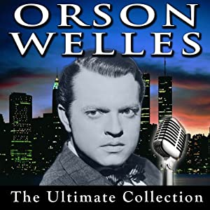 Orson Welles: The Ultimate Collection Radio/TV Program