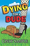 Dying for a Dude (Laurel McKay Mysteries) (Volume 4)