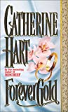 Forever Gold (Leisure historical romance)