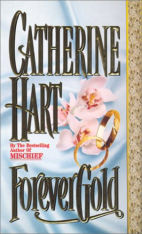 Forever Gold (Leisure Historical Romance), CATHERINE HART