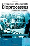 img - for Development of Sustainable Bioprocesses: Modeling and Assessment book / textbook / text book