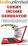 UDEMY INCOME GENERATOR: A Beginner's...