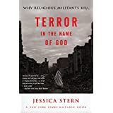 Terror in the Name of God: Why Religious Militants Kill ~ Jessica Stern