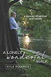 img - for A Lonely Wonderful Walk: A Journey of Survival and Rebirth through Cancer book / textbook / text book