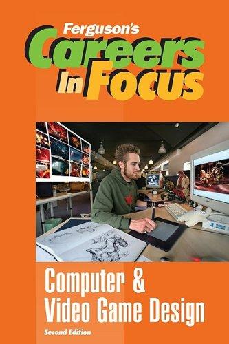 Careers in Focus: Computer and Video Game Design (Ferguson's Careers in Focus)