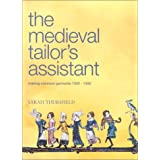 Medieval Tailor&#39;s Assistant: Making Common Garments 1200-1500 ~ Sarah Thursfield