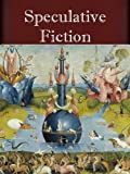 The Essential Speculative Fiction Classics Collection (16 books) [Illustrated]