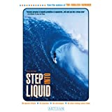 Step into Liquid ~ Laird John Hamilton