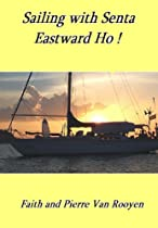 Sailing With Senta - Eastward Ho!
