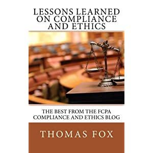 Lessons Learned on Compliance and Ethics: The Best from the FCPA Compliance and Ethics Blog