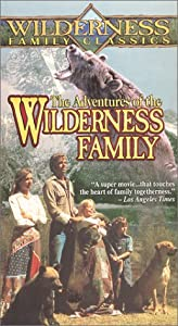 The Adventures of the Wilderness Family [VHS]