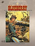Die Blueberry-Chroniken 01. Werkausgabe