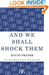 And We Shall Shock Them (Bloomsbury R...