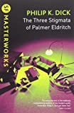 The Three Stigmata of Palmer Eldritch (S.F. MASTERWORKS)