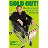 Sold Out: How I Survived a Year of Not Shoppingby Robert Llewellyn