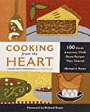 Cooking from the Heart: 100 Great American Chefs Share Recipes They Cherish