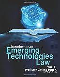 Emerging Technologies Law (Volume 1)