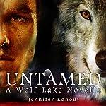 Untamed: Wolf Lake, Book 2 | Jennifer Kohout