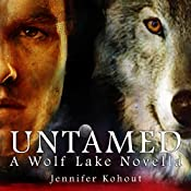 Untamed: Wolf Lake, Book 2 | Jennifer Kohout