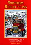 img - for Northern Reflections: A Lighthearted Account of