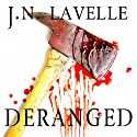 Deranged: A Dark Evolution, Book 2 Audiobook by Jason LaVelle Narrated by Melanie Ewbank
